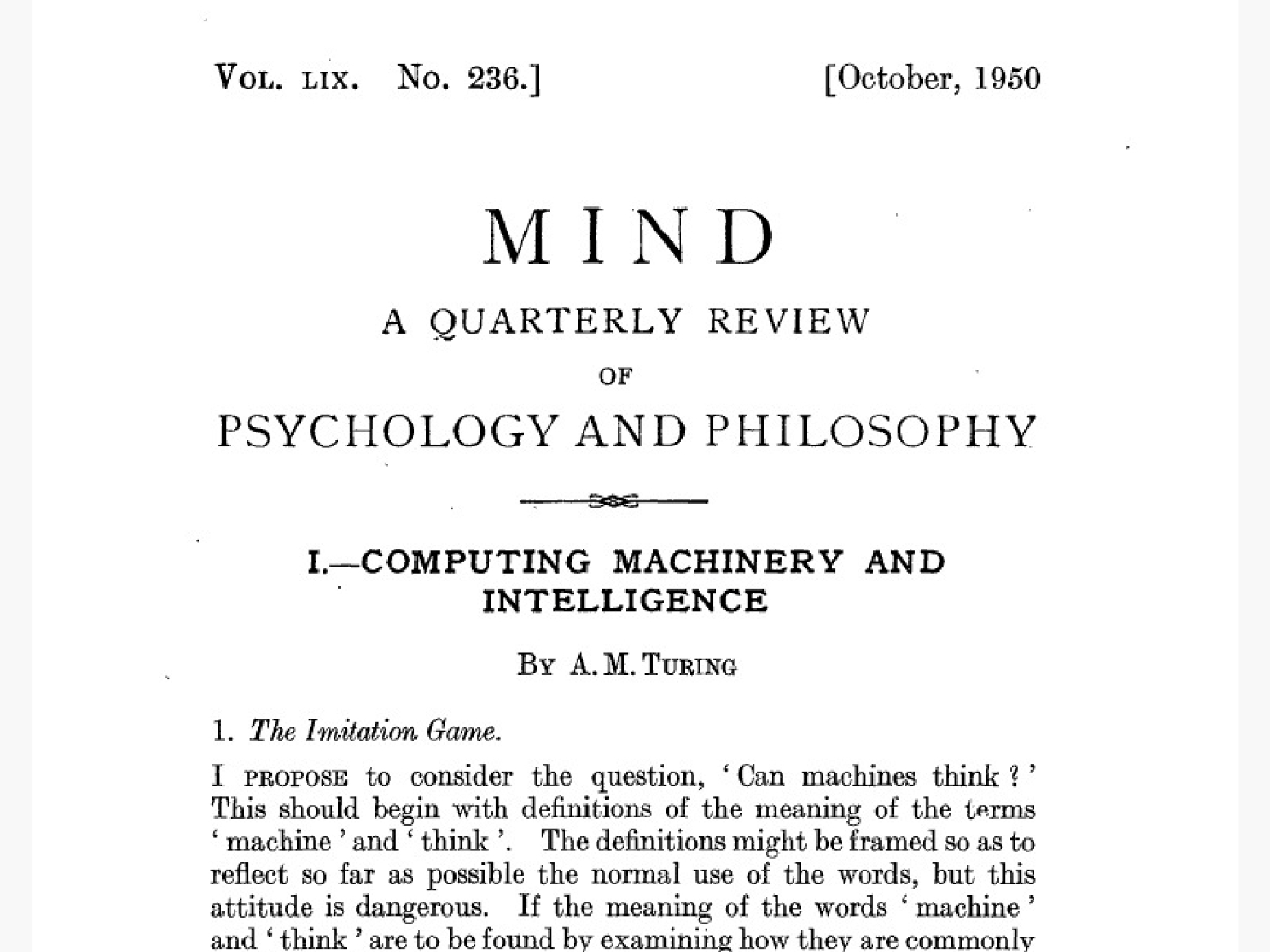 computing machinery and intelligence Computing machinery and intelligence author(s): a m turing source: mind, new series, vol 59, no 236 (oct, 1950), pp 433-460.